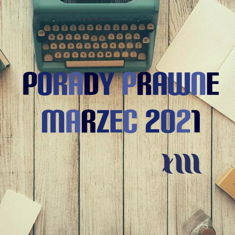 porady prawne marzec 2021 r.